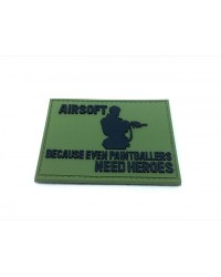 AIRSOFT BECAUSE EVEN PAINTBALLERS NEED HEROES PATCH - GREEN